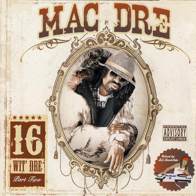 Mac Dre 16 Wit Dre Part Two (Explicit) By Mac Dre   Pandora