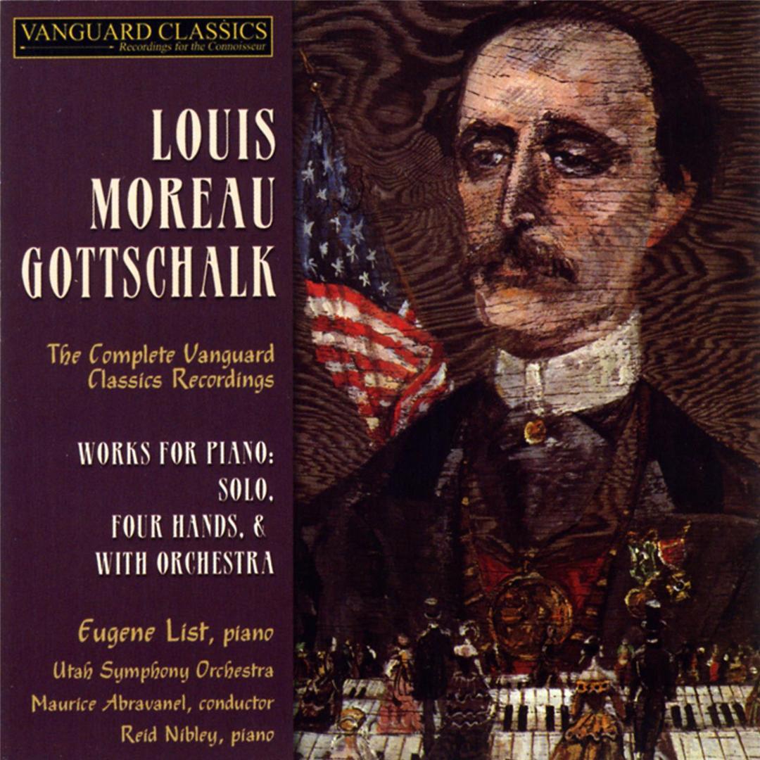 Louiis Moreau Gottschalk: The Complete Vanguard by Joseph Werner ...
