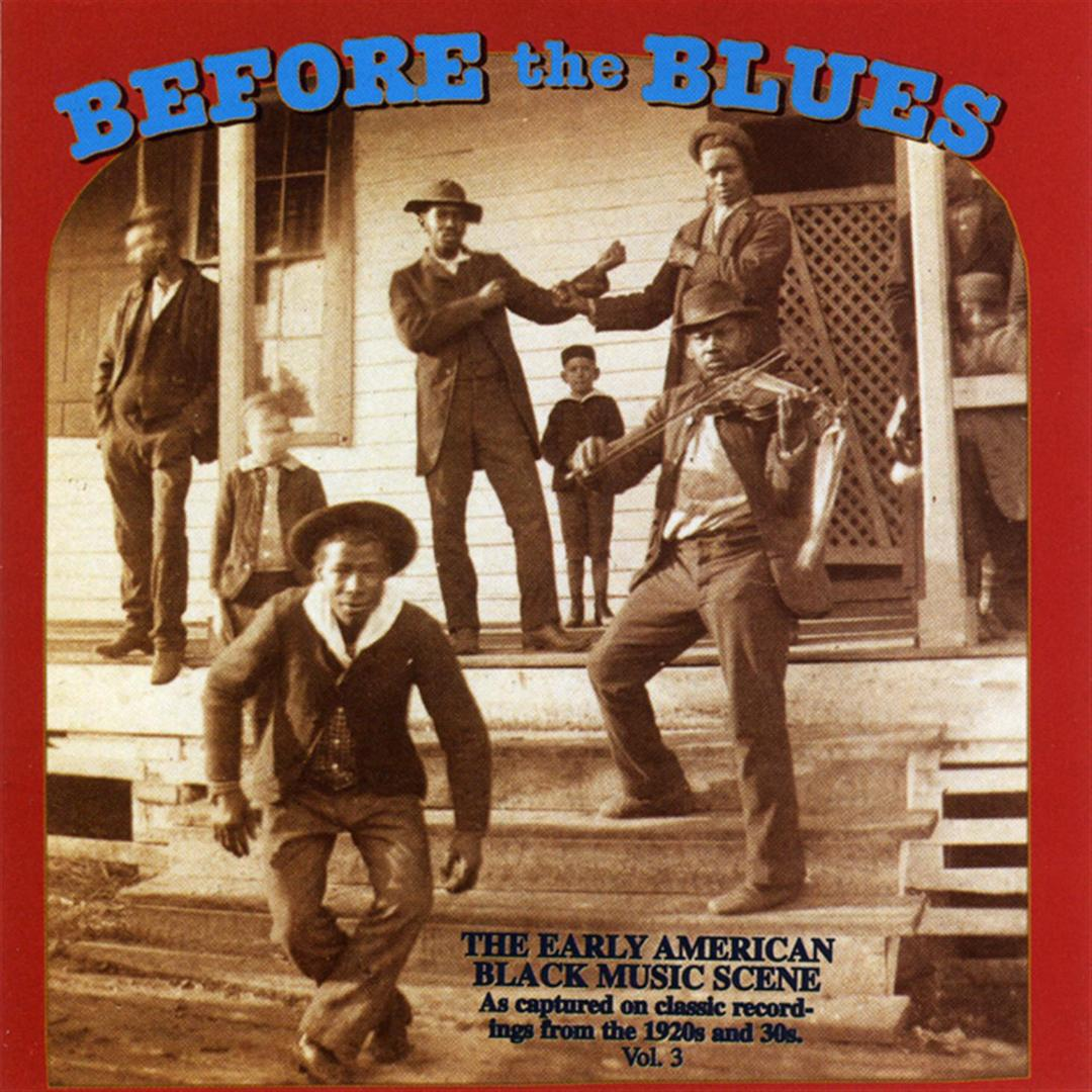 Before The Blues, Vol  3: The Early American Black Music