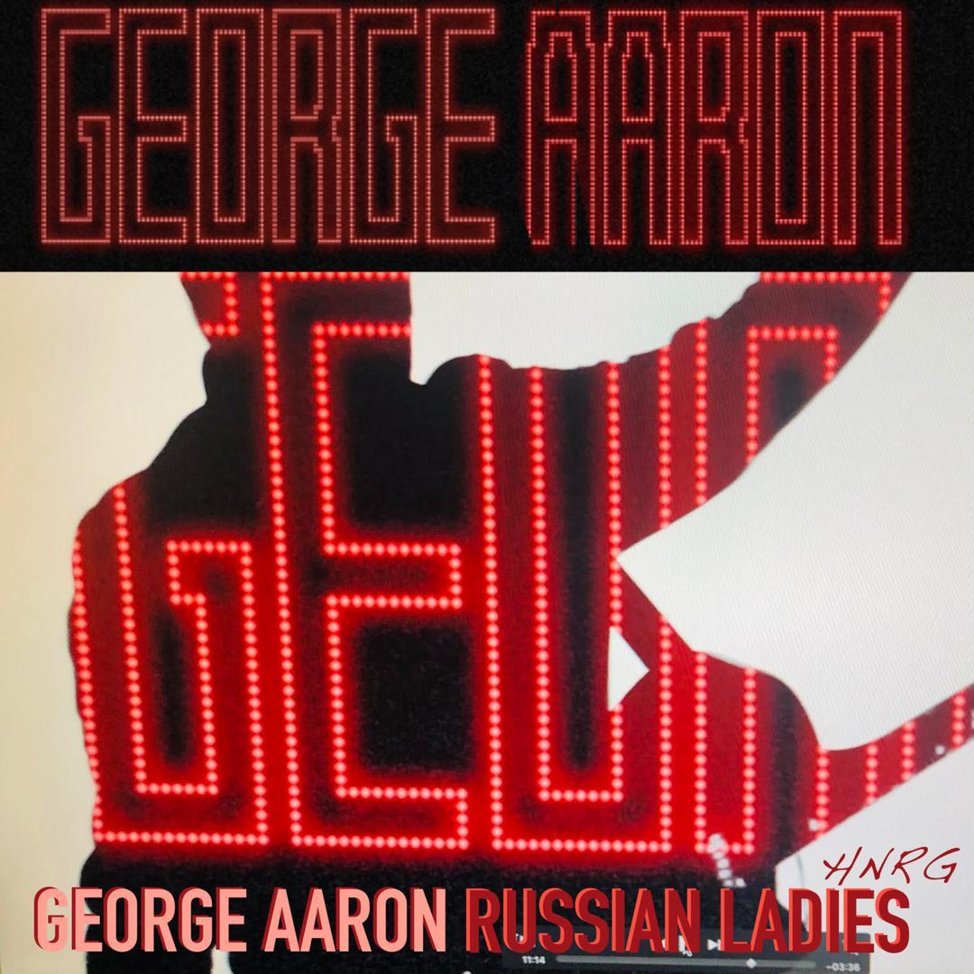 Russian Ladies Hnrg (Single) by George Aaron - Pandora