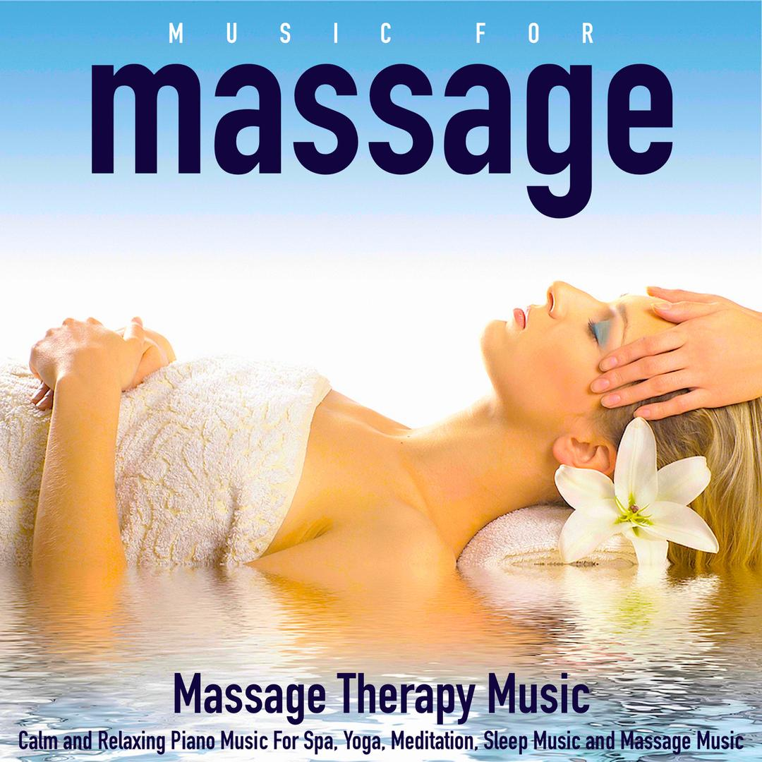 Music for Massage: Calm and Relaxing Piano Music for Spa