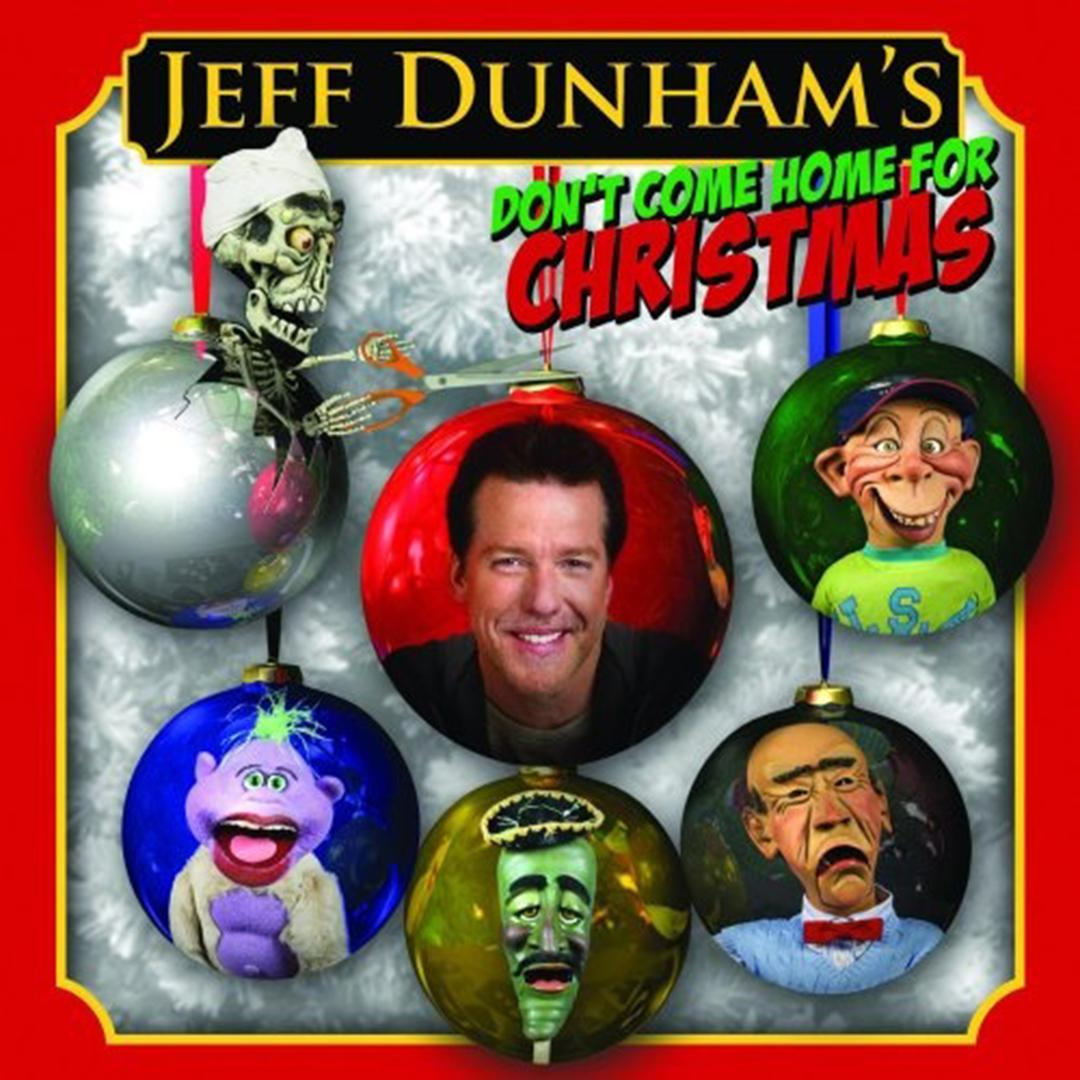 Don\'t Come Home For Christmas by Jeff Dunham - Pandora