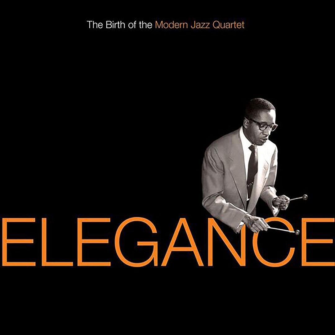 Elegance: The Birth of the Modern Jazz Quartet by MJQ - Pandora