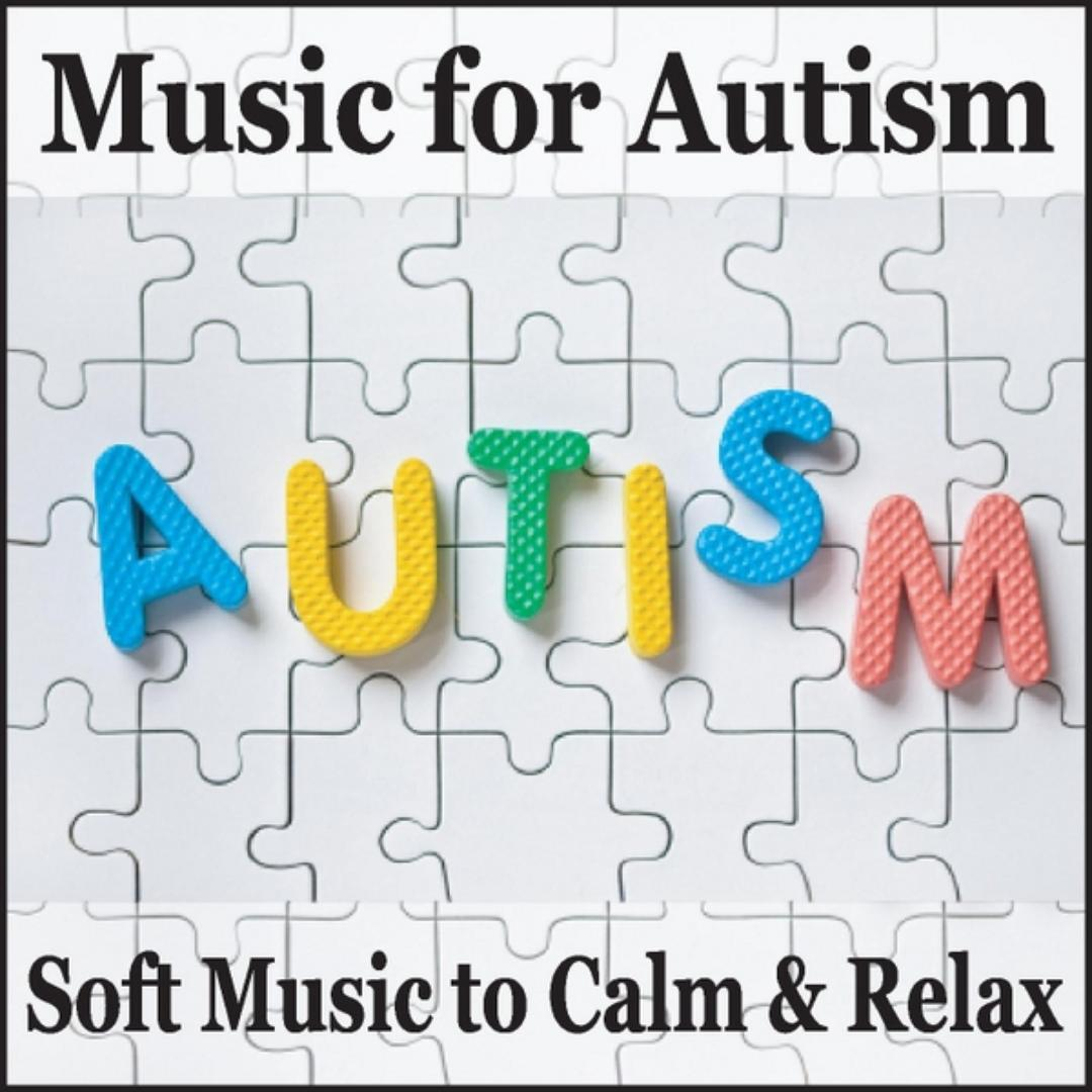 Music For Autism: Soft Music To Calm & Relax by Steven Snow