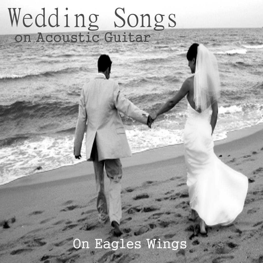 Wedding Songs On Acoustic Guitar On Eagles Wings By The ONeill