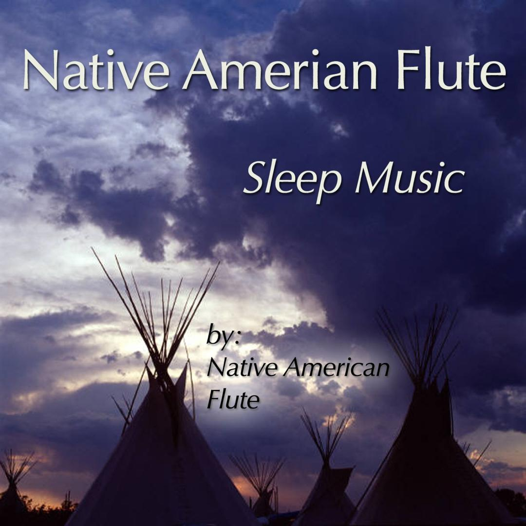 Native American Flute: Sleep Music by Native American Flute