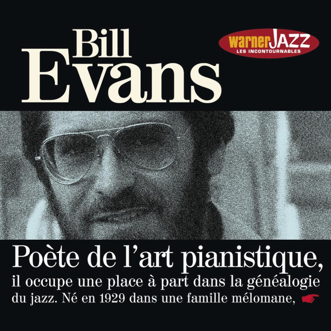 Les incontournables du jazz - Bill Evans by Bill Evans - Pandora