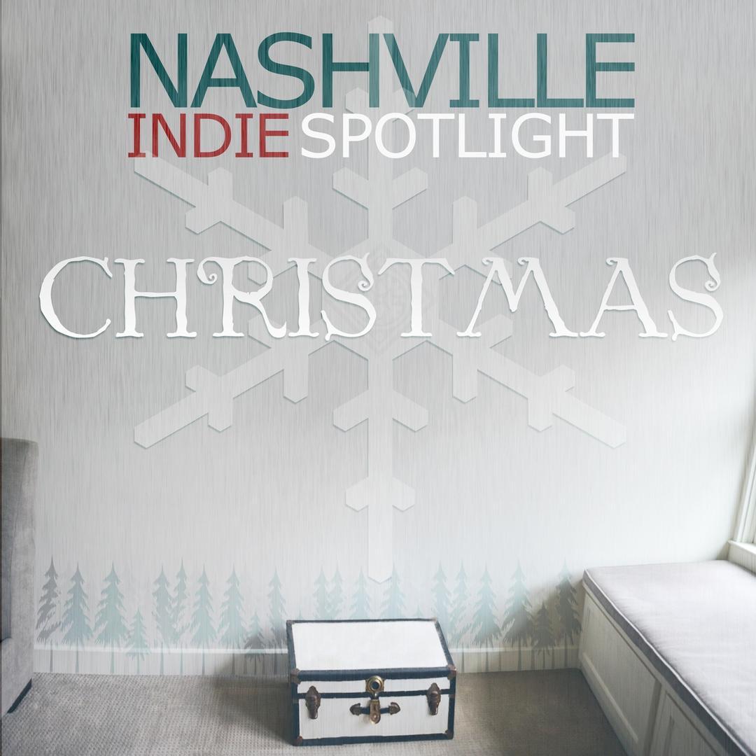 Nashville Indie Spotlight Christmas by Various Artists - Pandora