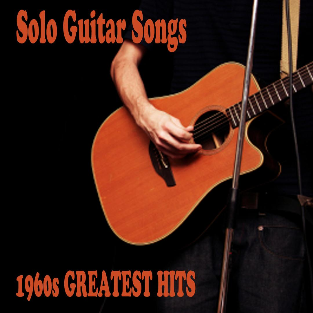 Solo Guitar Songs: 1960s Greatest Hits by The O'Neill Brothers Group