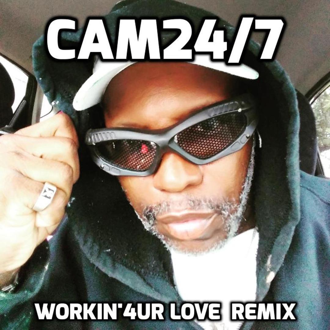 WORKIN'4 UR LOVE (Remix) (Single) by Cam24/7 - Pandora