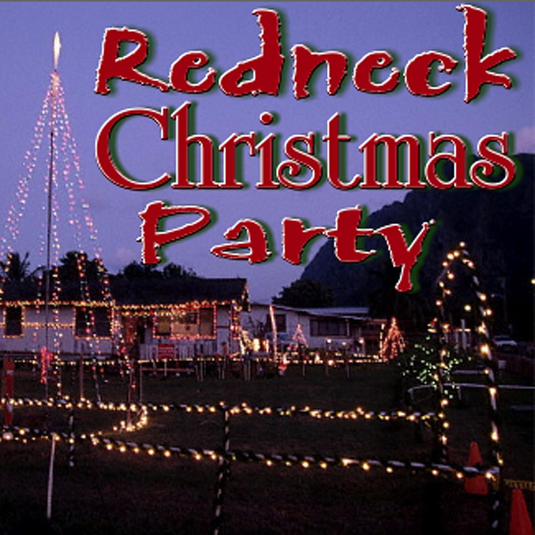 redneck christmas party album by slidawg the redneck ramblers holiday30 songs 2008 - Redneck Christmas Songs