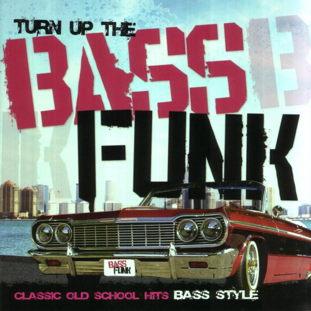 Turn Up The Bass Funk: Classic Old School Hits Bass Style by Frank ...