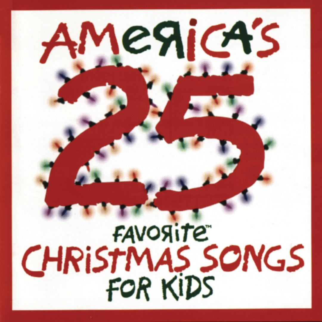 America\'s 25 Favorite Christmas Songs For Kids by Various Artists ...