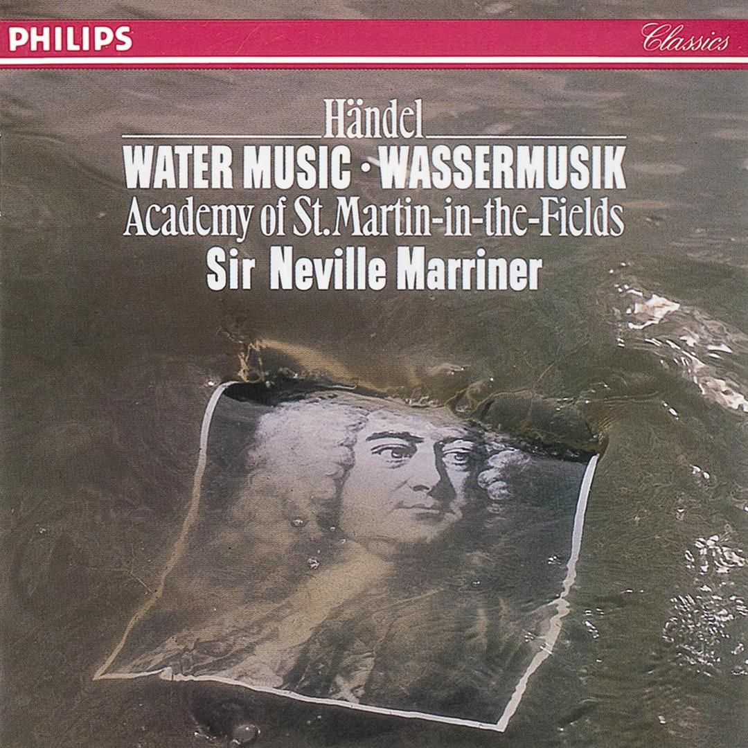 Handel: Water Music Suites Nos. 1-3 by Sir Neville Marriner ...