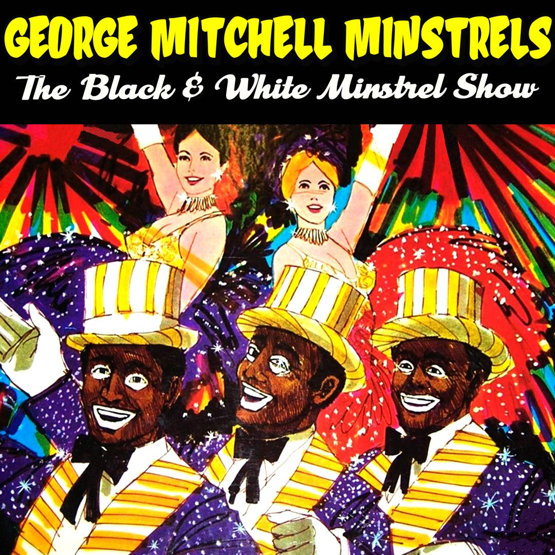 The black white minstrel show album by george mitchell minstrels45 songs 2012
