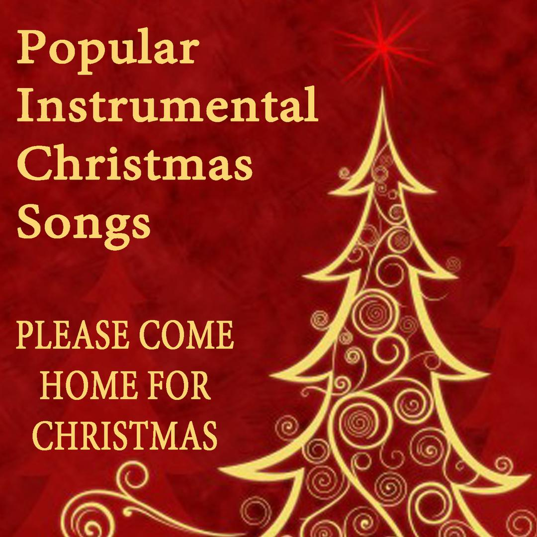 popular instrumental christmas songs please come home for christmas album by the oneill brothers group holiday17 songs 2016 - Popular Christmas Songs