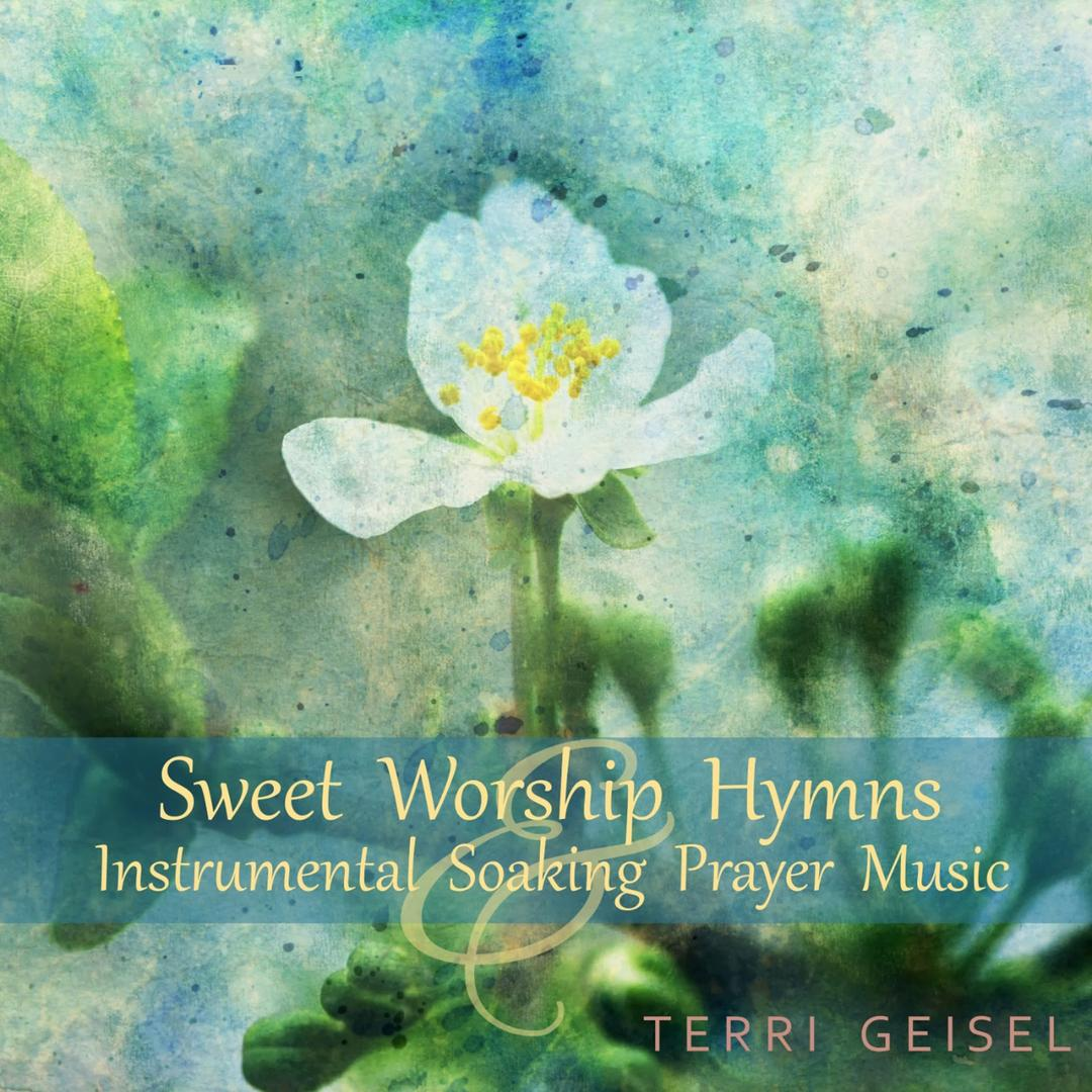 Sweet Worship Hymns And Instrumental Soaking Prayer Music by