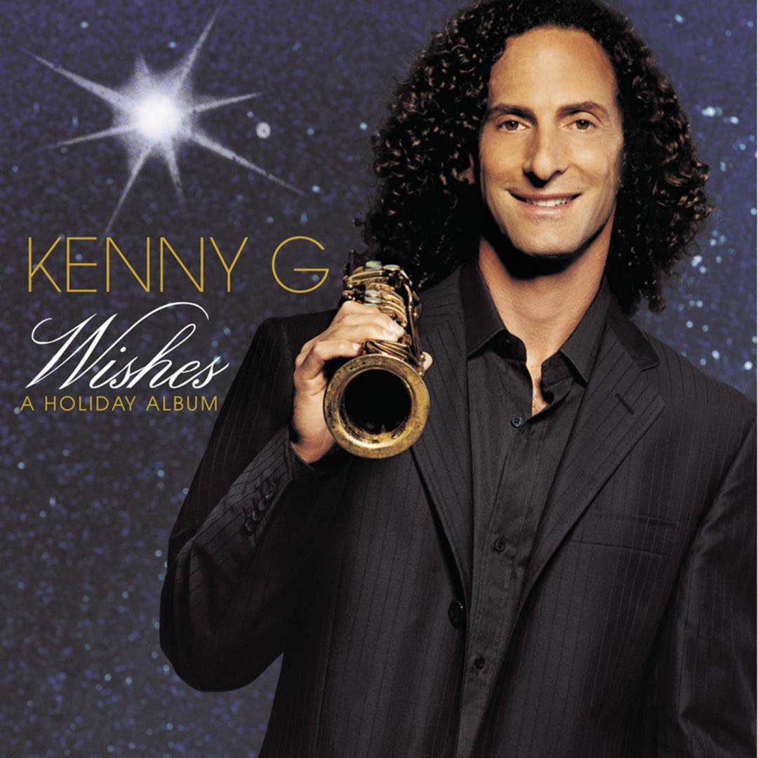 Wishes A Holiday Album by Kenny G (Holiday) - Pandora