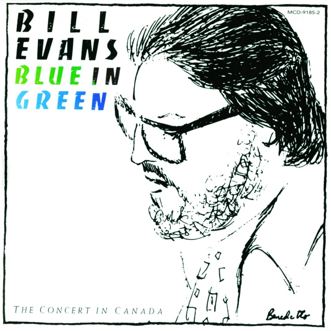 Blue In Green: The Concert In Canada (Live) by Bill Evans