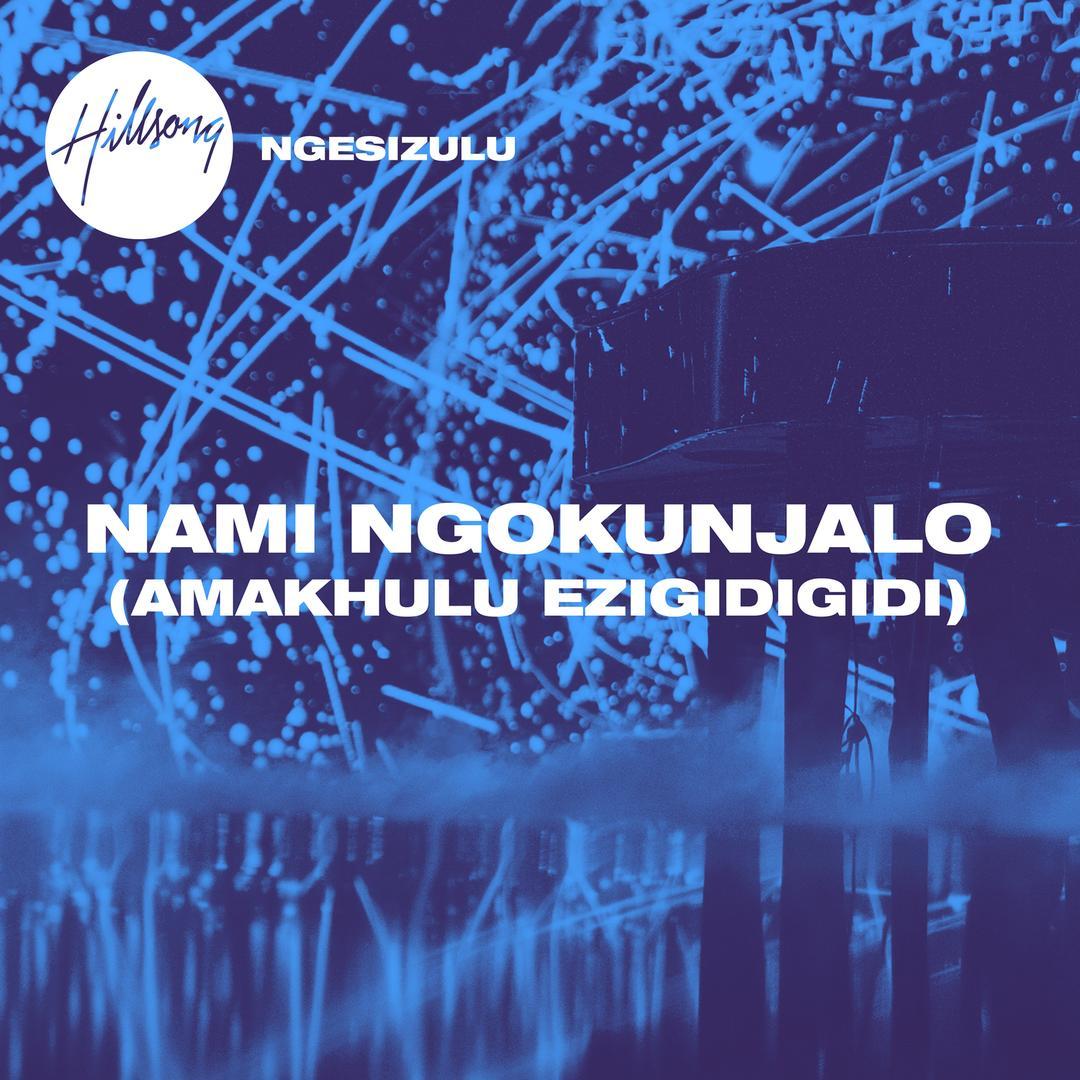 Nami Ngokunjalo (Amakhulu Ezigidigidi) (Single) by Hillsong