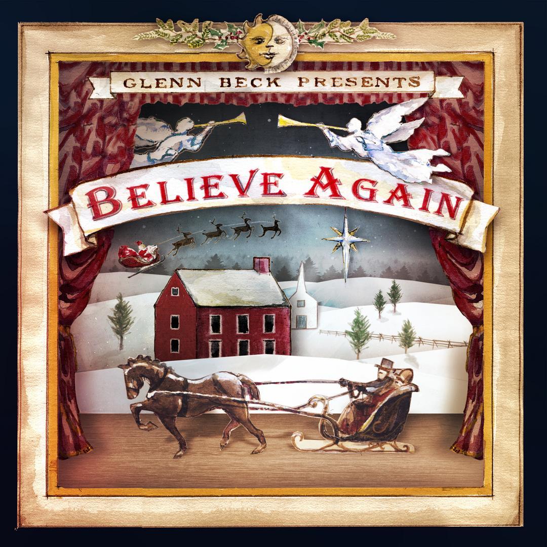 Glenn Beck Presents: Believe Again by Clyde Bawden & Jason Barney ...