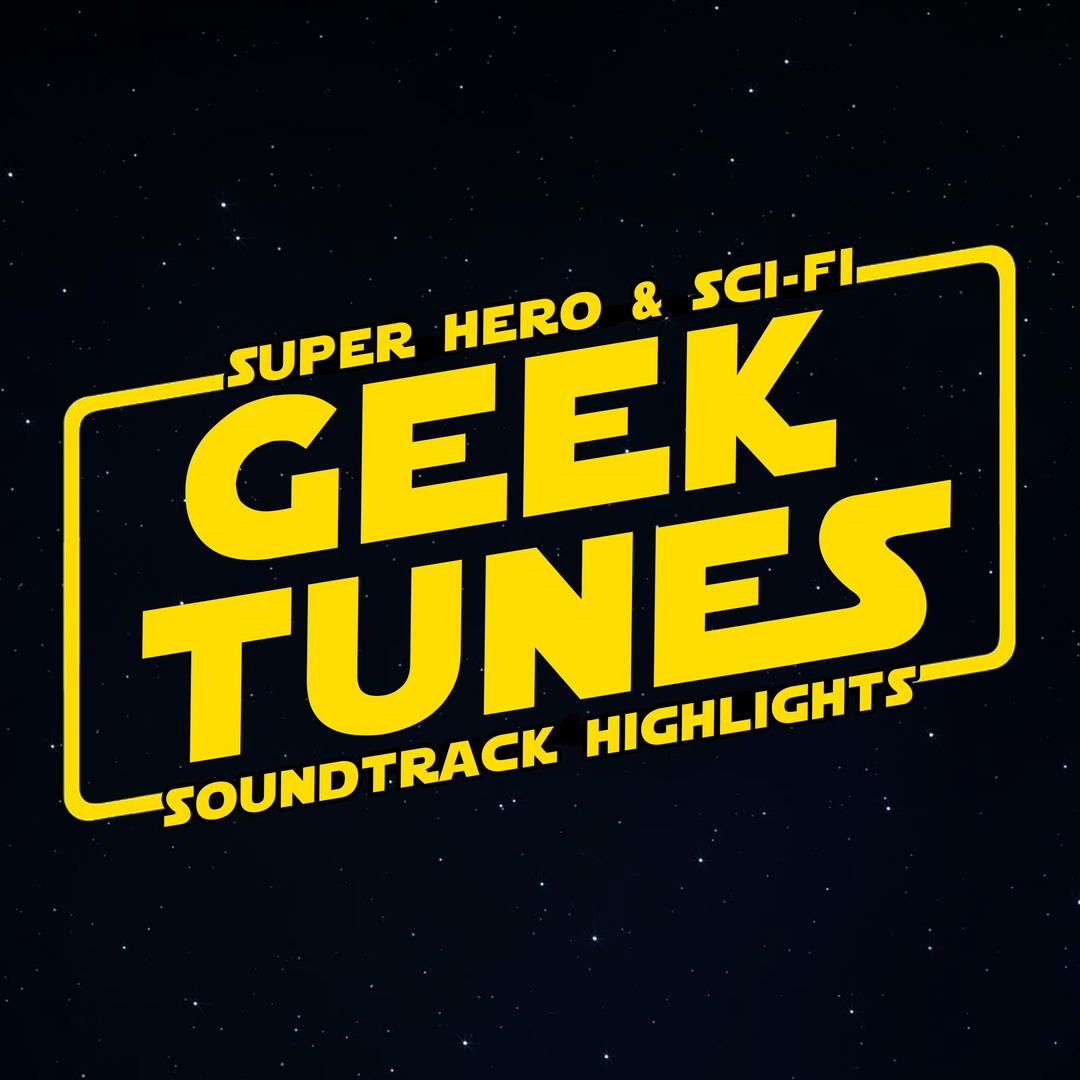 Geek Tunes - Super Hero & Sci-Fi Soundtrack Highlights by L