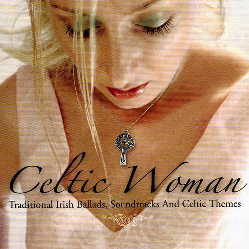 Celtic Woman - Traditional Irish Ballads, Soundtracks And