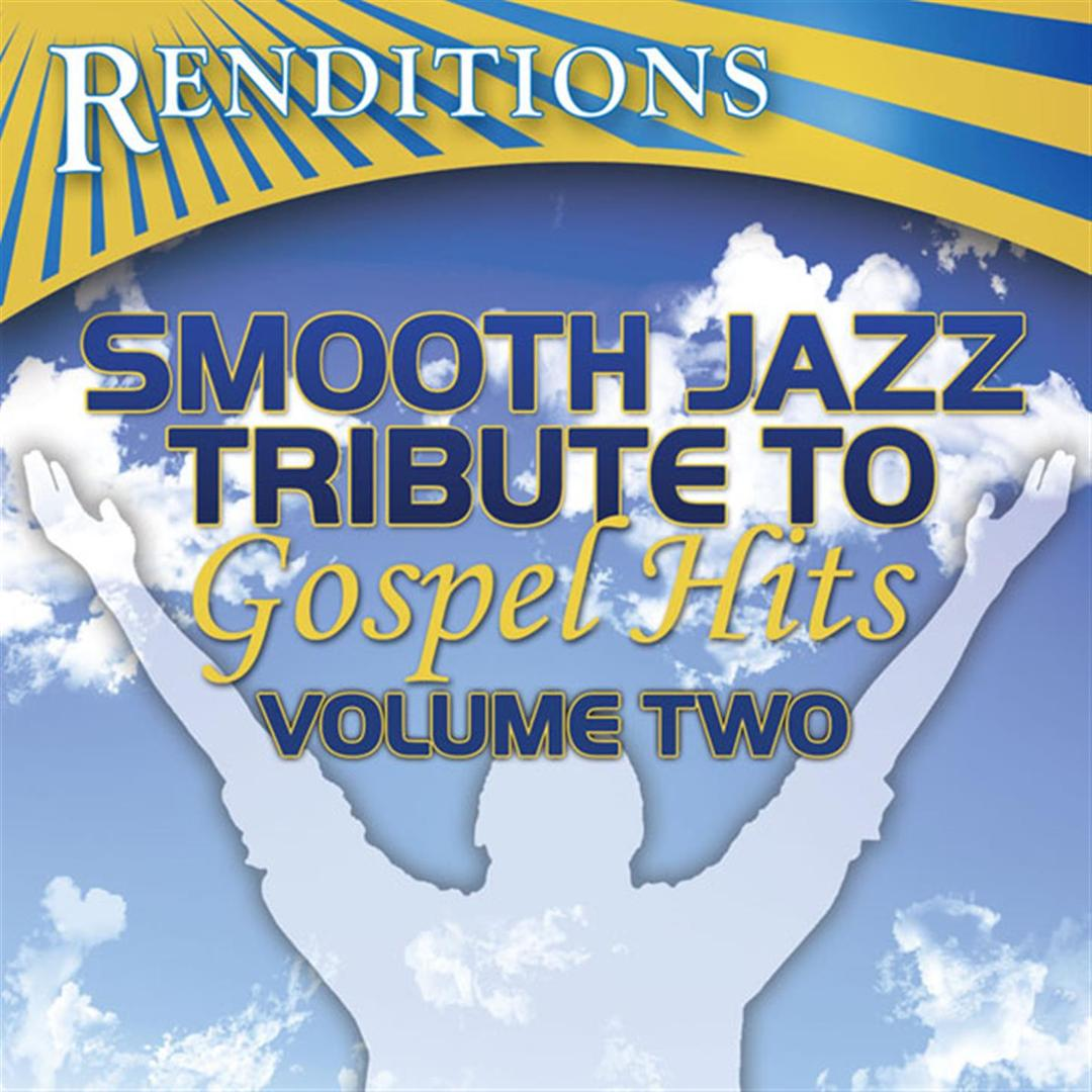 Smooth Jazz Tribute To Gospel Hits, Volume 2 by The Smooth